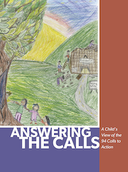 Answering the calls : a Child's view of the 94 calls to action.